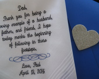Father of the Groom Wedding Handkerchief. Thank you for being a loving example of a husband, father, and friend. I hope today marks the.....