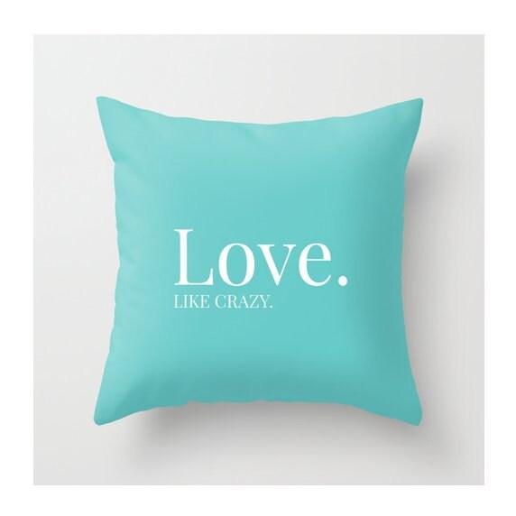 Love. Like Crazy. Throw Pillow Black White Tiffany Blue