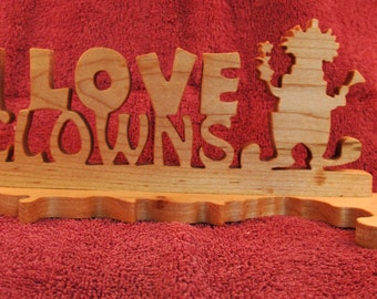 I Love Clowns Tabletop Wood Sign