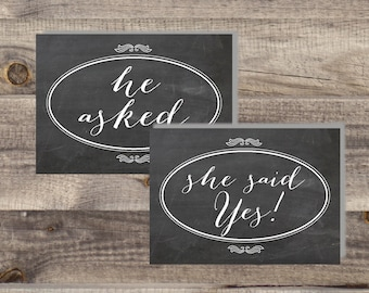 INSTANT Download - CHALKBOARD He Asked She Said Yes  Signs - DIY, Party Signs - 5x7 or 4x6