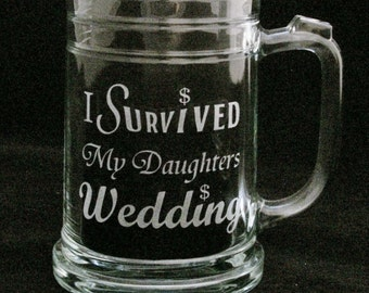 I Survived My Daughters Wedding Beer Mug Father of the bride gifts, Wedding gifts, bridal gifts