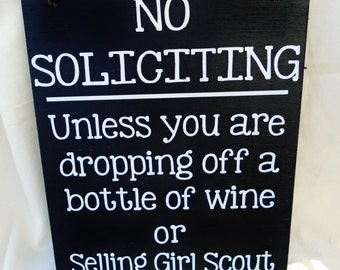 No Soliciting Unless You Are Dropping Off a Bottle of Wine or Selling Girl Scout Cookies, wood sign