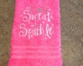 Custom Embroidered Gym/Dance Towel - I don't sweat, I sparkle