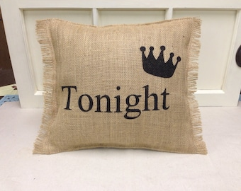 Burlap Pillow with Tonight on 1 side and Not Tonight on the other side - Bridal shower Wedding gift