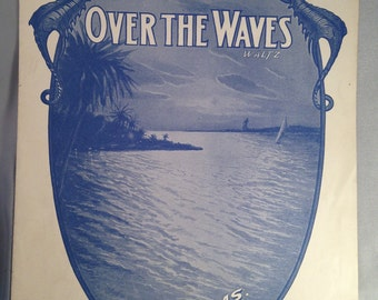 Piano Sheet Music 1925 Over the Waves Waltz Beaux Arts Edition by Juventino Rosas Sobre Las Olas w/ Sweetheart of my Dreams, Sweet Blue Bird