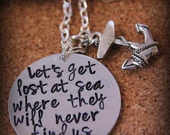Hand Stamped Lets Get Lost At Sea Where They Will Never Find Us