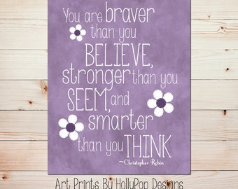 You are Braver than You Believe Purple Wall Art Toddler Girls Room Decor Baby Girl Nursery Art Purple Print Inspirational Wall Decor #0774