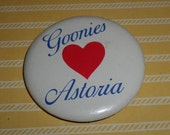 Goonies Love Astoria - Astoria, Oregon Goonies Filming Location Pinback Button from the Crew