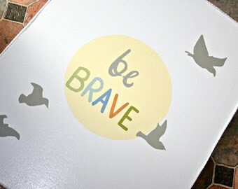 Be Brave canvas painting