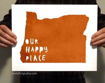 Oregon  - Our Happy Place - 11x14 Typography Print