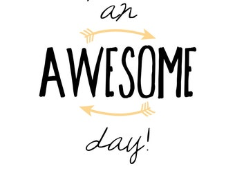 Have an Awesome Day!  ~ Customizable Print!