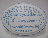 If I Were Wrong I Would Know It Sign, Wooden Sign, Humorous Sign, Funny Sign, OOAK, Vancouver Etsy Sign