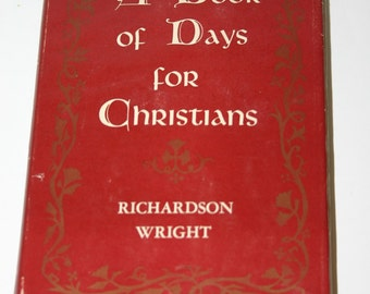 Vintage HB A Book of Days for Christmas by Richardson Wright 1951