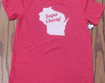 Unisex Super Cheesy Wisconsin Adult T-shirt