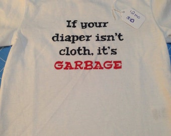 If your diaper isnt cloth its garbage tee 12 months