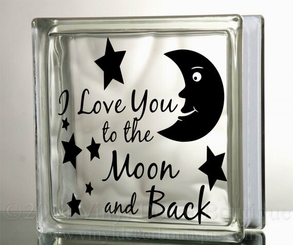 I Love You To The Moon And Back Glass Block Decal Tile