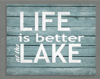 Life is Better at the Lake Wall Art  print your own , instant download , wood plank look ,  printable 8x10 inch , blue, lake house decor