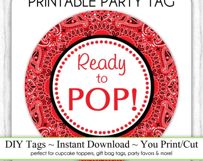 Instant Download - Red Bandana Ready to Pop, Baby Shower Printable Party Tag, Cupcake Topper, DIY, You Print, You Cut