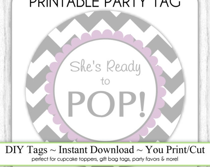 Instant Download - Gray Chevron and Lavender She's Ready to Pop, Baby Shower Printable Party Tag, Cupcake Topper, DIY, You Print, You Cut