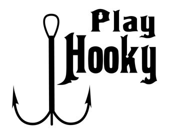 Play Hooky Fishing Decal, Fisherman Sticker, Outdoorsman Fishing Decal, Hunting and Fishing Sticker