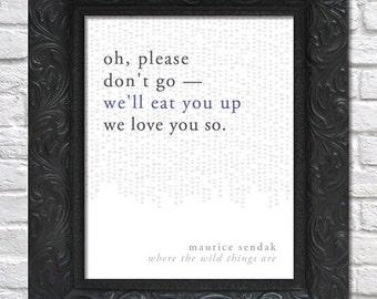 literary art print / book quote // where the wild things are; maurice sendak