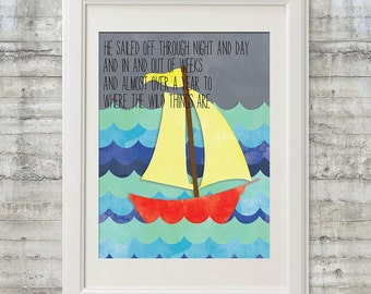 Where The Wild Things Are Art - He Sailed Off Through Night And Day 11x14 Nursery Art Printable