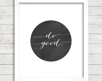 8x10 INSTANT DOWNLOAD - Do Good - Chalkboard - Art Print - Home Decor - Typography