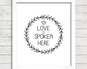 8x10 INSTANT DOWNLOAD - Love Is Spoken Here - Wreath - Art Print - Home & Nursery Decor - Typography