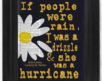 John Green Quote, If People were rain, I was a drizzle art print, dictionary Art, Book Art, wall Decor, Wall Art Mixed Media Collage