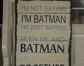 Sign - Batman - Funny Sign - Wood Sign - Signs - Batman Collectors - Funny Signs - Comics - Cartoons - I am Batman - Kids Room Decor