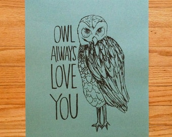 Owl Always Love You (green paper) - limited edition hand-printed screen print
