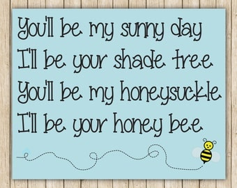 I'll be your honey bee- 8x10 print