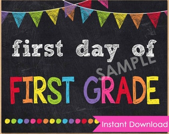 First Day of First Grade Sign INSTANT DOWNLOAD - First Day of School Printable Chalkboard Sign 8x10 - 1st First Day of School Photo Prop
