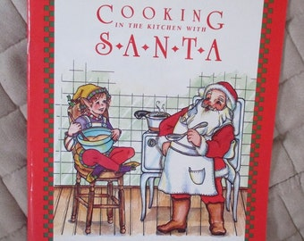 Cooking in the Kitchen with Santa by Teresa B. Ragland