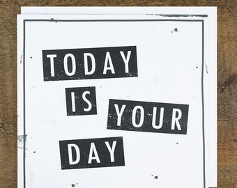 Good Luck Card - Birthday Card - Wedding Card- Congratulations Card- Today Is Your Day