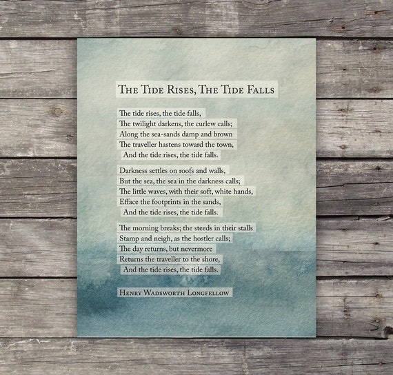 the tide rises poem summary Henry wadsworth longfellow was known as a fireside poet because his poems were read by the fire as a means of entertainment learn about how he.