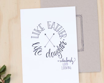 Funny Father of the bride card, Father's Day, daddy's girl, like father like daughter, ridiculously good looking, hand lettered, hipster