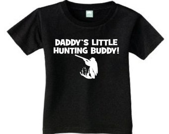 Daddy's little hunting buddy hunter toddler kids youth shirt color and size choice new girl or boy