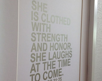 """Silver Bible Verse print """"She is clothed with strength and honor..."""" Proverbs 31:25  8x10 Silver on white"""