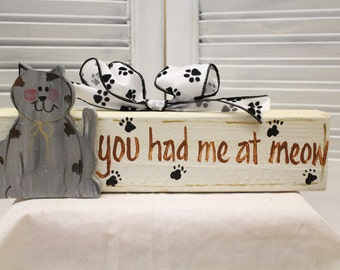 You Had Me At Meow Cat Hand Painted Wood Block