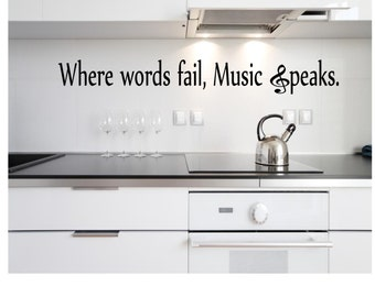 Where words fail, music speaks Wall Decal