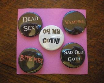 Goth themed Badges  Goth - Vampire - Horror