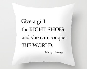 Velveteen Pillow -  Give a Girl the Right Shoes  - Black and White - Pillow Quote  - Marilyn Monroe - Typography Pillow - Fashion Pillow