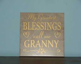 My Greatest BLESSINGS call me Granny, Nana, Mom, Grandma Decorative Tile, vinyl saying Mother's Day Gift