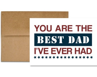 The Best Dad I've Ever Had - Father's Day Card