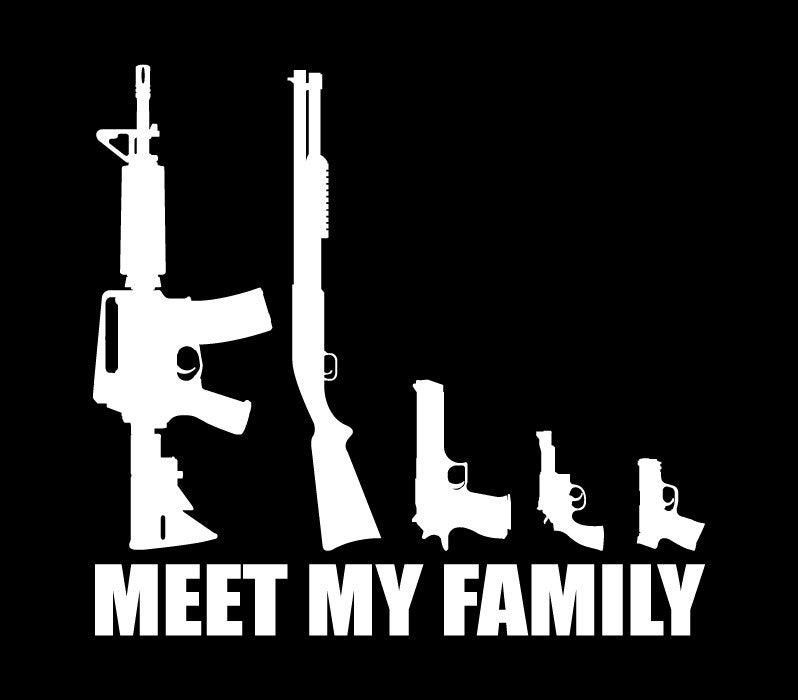 Gun Family Decal Meet My Family 8x8 5 Vinyl Decal