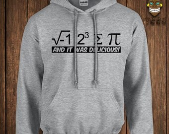 Funny Geek Hoodie Nerd Hooded Sweater Math I 8 Ate Sum Pi And It Was Delicious Sweatshirt Ate Pie Joke Science School University College