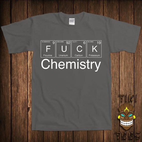 Funny science t shirt chemistry tshirt tee shirt geek nerd for Custom periodic table t shirts