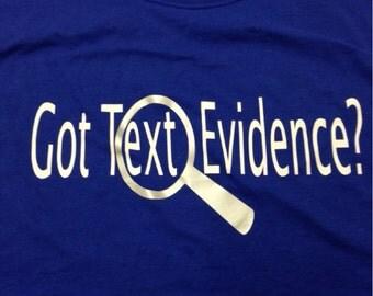 Got Text Evidence?  T-shirt