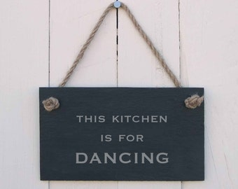 Slate Hanging Sign 'This Kitchen is for DANCING' (SR191)